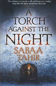 Sabaa Tahir - A Torch Against the Night.