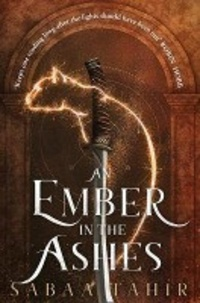 Sabaa Tahir - An ember in the Ashes - Book 1.