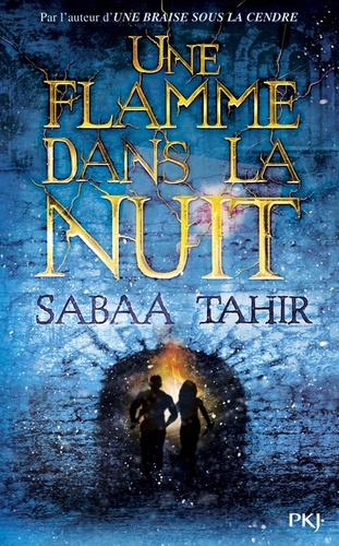 Sabaa Tahir - Une braise sous la cendre Tome 2 : Une flamme dans la nuit.