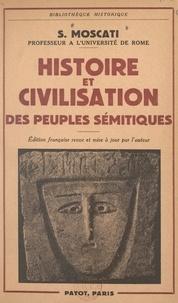 Sabatino Moscati - Histoire et civilisation des peuples sémitiques.
