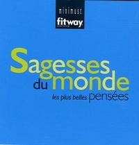 Saber Mansouri - Sagesses du monde - Les plus belles pensées.