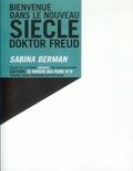 Sabina Berman - Bienvenue dans le nouveau siècle, doktor Freud.