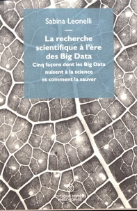 La recherche scientifique à lère des Big Data - Cinq façons dont les Big Data nuisent à la science et comment la sauver.pdf