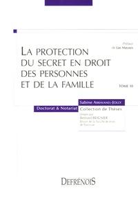 Sabine Abravanel-Jolly - La protection du secret en droit des personnes et de la famille.
