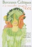 Sabine Adélaïde et Régis Aubert - Berceuses celtiques - A la rencontre des fées. 1 CD audio