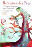 Sabine Adélaïde et Régis Aubert - Berceuses des fées - 14 recettes magiques pour s'endormir. 1 CD audio