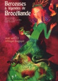 Sabine Adélaïde et Morgane Lafey - Berceuses et légendes de Brocéliande. 1 CD audio