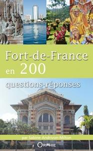 Sabine Andrivon-Milton - Fort-de-France en 200 questions-réponses.