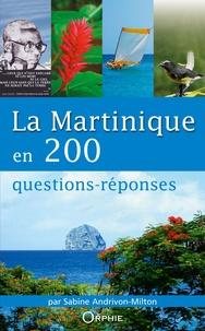 Sabine Andrivon-Milton - La Martinique en 200 questions-réponses.