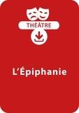 Sabine Assouline et Dominique Mégrier - THEATRALE  : L'épiphanie (4 - 8 ans) - Un lot de 3 pièces de théâtre à télécharger.