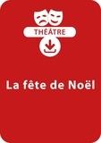 Sabine Assouline - THEATRALE  : La fête de Noël (4 - 8 ans) - Un lot de 3 pièces de théâtre à télécharger.