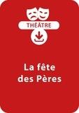 Sabine Assouline - THEATRALE  : La fête des pères (4 - 8 ans) - Lot de 3 pièces de théâtre à télécharger.