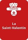 Sabine Assouline et Anne Hamot - THEATRALE  : La Saint-Valentin (5 - 8 ans) - Un lot de trois saynètes de théâtre à télécharger.