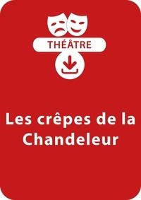 Sabine Assouline et Anne Hamot - THEATRALE  : Les crêpes de la Chandeleur (4 - 8 ans) - Un lot de 3 saynètes de théâtre à télécharger.