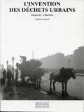 Sabine Barles - L'invention des déchets urbains - France 1790-1970.
