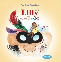 Sabine Bassien - Lilly et les Ti-mas.