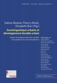 Sabine Bastian et Thierry Bulot - Sociolinguistique urbaine et développement durable urbain - Enjeux et pratiques dans les sociétés francophones et non francophones.
