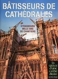 Sabine Bengel et Marie-José Nohlen - Bâtisseurs de Cathédrales - Strasbourg, mille ans de chantiers.
