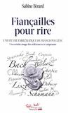Sabine Bérard - Fiançailles pour rire - Une oeuvre emblématique de Francis Poulenc.