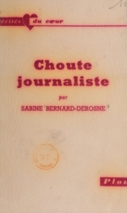 Sabine Bernard-Derosne - Choute journaliste.