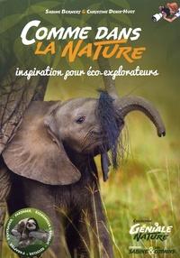 Sabine Bernert et Christine Denis-Huot - Comme dans la nature - Inspiration pour éco-explorateurs.