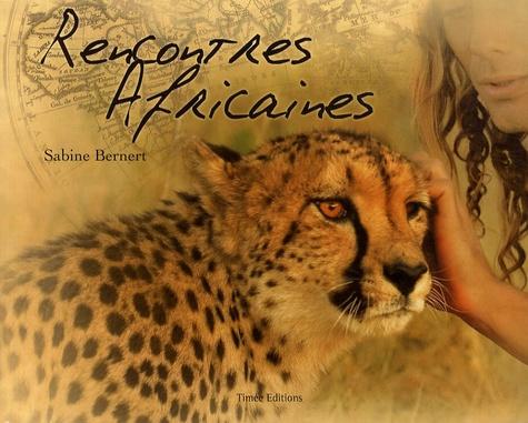 Sabine Bernert - Rencontres africaines.