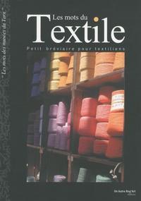 Sabine Boudou-Ourliac - Les mots du textile - Petit bréviaire pour textiliens.