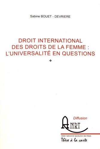 Sabine Bouet-Devrière - Droit international des droits de la femme : l'universalité en questions.
