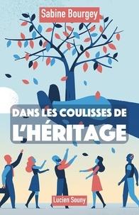 Sabine Bourgey - Dans les coulisses de l'héritage.