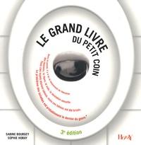 Sabine Bourgey et Sophie Horay - Le grand livre du petit coin.