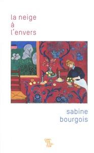 Sabine Bourgois - La neige à l'envers.