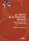 Sabine Boussard - Les droits de la personne détenue - Après la loi pénitentiaire du 24 novembre 2009.