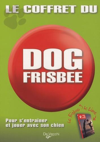 Sabine Bruns et Marcus Wolff - Le coffret du dog frisbee - Pour s'entraîner et jouer avec son chien.