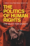 Sabine C. Carey - The Politics of Human Rights : The Quest for Dignity.