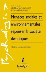 Sabine Caillaud et Virginie Bonnot - Menaces sociales et environnementales : repenser la société des risques.