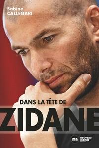 Sabine Callegari - Dans la tête de Zidane.