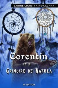 Sabine Chantraine - Corentin et le grimoire de Natula.