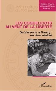 Sabine Chéron et Marie-Hélène Prêcheur - Les coquelicots au vent de la liberté - De Varsovie à Nancy : un rêve réalisé.