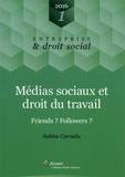 Sabine Cornelis - Médias sociaux et droit du travail - Friends ? Followers ?.