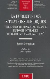 La publicité des situations juridiques : une approche franco-allemande du droit interne et du droit international privé - Sabine Corneloup |