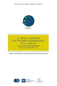Sabine Corneloup et Vincent Egéa - Le droit européen des régimes patrimoniaux des couples - Commentaire des règlements 2016/1103 et 2016/1104.