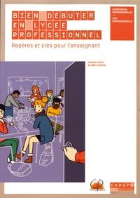Sabine Coste et Gilbert Crépin - Bien débuter en lycée professionnel - Repères et clés pour l'enseignant.
