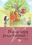 Sabine Cristini - Pas de répit pour maman !.