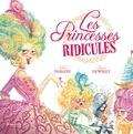 Sabine Dabadie et Agnès Ernoult - Les princesses ridicules.