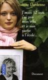 Sabine Dardenne - J'avais 12 ans, j'ai pris mon vélo et je suis partie à l'école....