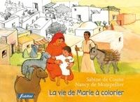 Sabine de Coune et Nancy de Montpellier - La vie de Marie à colorier.