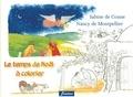 Sabine De Coune et Nancy de Montpellier - Le temps de Noël à colorier.