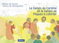 Sabine De Coune et Nancy de Montpellier - Le temps du Carême et le temps de Pâques à colorier.