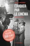 Sabine de La Moissonnière - Eduquer par le cinéma.
