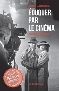 Sabine de La Moissonnière - Eduquer par le cinéma - Tome 1.